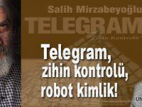 """Ufuk Coşkun: """"Telegram, zihlin kontrolü, robot kimlik!.."""""""