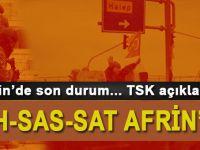 Afrin'de son durum ne? TSK açıkladı!