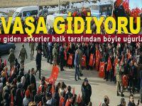 Afrin'e giden askeri birlik Türk halkı tarafından böyle uğurlandı!