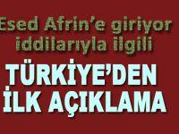 Esed Afrin'e giriyor iddialarıyla ilgili Türkiye'den ilk açıklama!