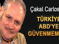 Çakal Carlos: Türkiye ABD'ye güvenmemeli!