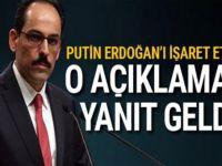 İbrahim Kalın'dan Putin'in açıklamalarına cevab!