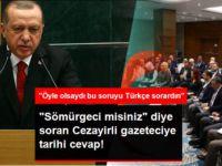 """Erdoğan'dan """"Sömürgeci misiniz?"""" diye soran gazeteciye tarihî cevap!"""
