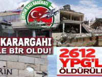 YPG Karargahı yerle bir oldu!
