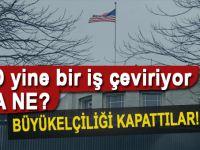 ABD'nin Ankara Büyükelçiliği 'güvenlik' endişesiyle 1 günlüğüne kapandı!