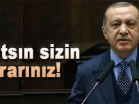 """Cumhurbaşkanı Erdoğan: """" Batsın sizin kararınız!"""""""