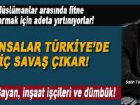 """Salih Tuna: """"Müslümanlar arasında fitne çıkarmak için adeta yırtınıyorlar!"""""""
