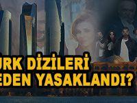 Türk Dizileri Neden Yasaklandı?