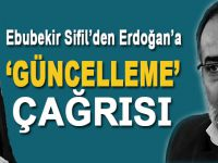 """Ebubekir Sifil hocadan Cumhurbaşkanı Erdoğan'a """"güncelleme"""" çağrısı!"""