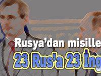 İngiltere'nin 23 Rus diplomatı sınır dışı etme kararına Moskova'dan yanıt geldi!