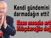 Esas mesele artık Kılıçdaroğlu değildir.