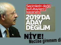 Belli oldu; Kılıçdaroğlu 2019'da aday olmayacak!