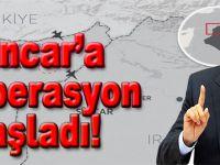 Cumhurbaşkanı Erdoğan: Sincar'a operasyon başladı!