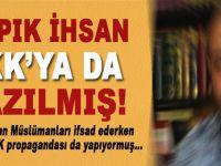 Sizin sapık aynı zamanda PKK propagandası yapıyormuş!