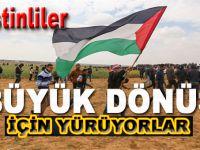 Filistinliler 'Büyük Dönüş' için yürüyor!