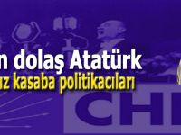 Dön dolaş Atatürk...