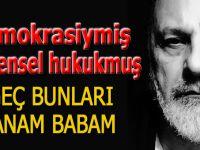 """Haşmet Babaoğlu: """"Demokrasiymiş, evrensel hukukmuş... Kimi kandırıyorsunuz!"""""""