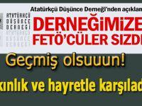 Atatürkçü Düşünce Derneği'ne FETÖ'cüler sızmış haberin var mı?