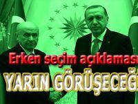 Cumhurbaşkanı Erdoğan: Bahçeli ile yarın görüşeceğiz!