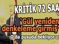Kritik 72 Saat... Abdullah Gül yeniden denkleme girdi!