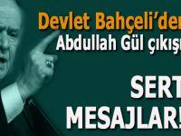 Devlet Bahçeli'den Abdullah Gül çıkışı; çok sert mesajlar!