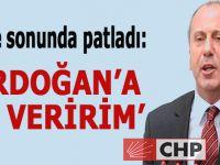"""Muharrem İnce sonunda patladı; """"Erdoğan'a oy veririm!"""""""