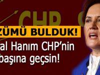 """Meral Hanım CHP'ni başına geçsin!"""