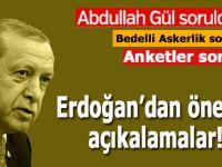 Cumhurbaşkanı Erdoğan'dan, Gül ve  Bedelli askerlikle ilgili önemli açıklamalar!..