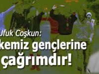 Ufuk Coşkun: Ülkemiz gençlerine çağrımdır!
