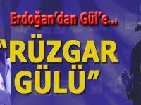 """Erdoğan'dan Gül'e: """"Rüzgar gülü"""" benzetmesi..."""