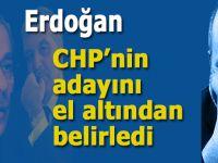 Erdoğan, CHP'nin adayını el altından belirledi!