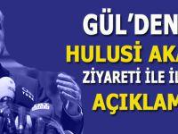 Abdullah Gül'den Hulusi Akar'ın ziyaretine ilişkin açıklama!