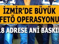İzmir'de büyük FETÖ operasyonu! 72 gözaltı var!