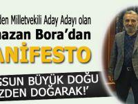 Ak Parti Milletvekili aday adayı Ramazan Bora'dan manifesto gibi açıklama!