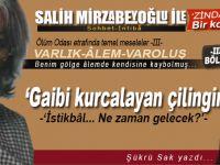 Salih Mirzabeyoğlu ile Ölüm Odası etrafında temel meseleler... -III-