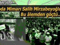Kazım Albay yazdı; İbda Mimarı Salih Mirzabeyoğlu bu âlemden göçtü...