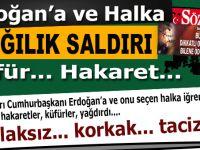 Sözcü yazarından Cumhurbaşkanı Erdoğan'a ve O'na gönül veren halka ağır küfürler ve hakaret!