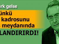 """""""Atatürk gelse, bu CHP kadrosunu bir günde İstiklal Mahkemesi'nden geçirip, Ulus Meydanı'nda sallandırırdı!"""""""
