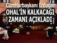 Cumhurbaşkanı Erdoğan OHAL'in kalkacağı zamanı açıkladı!