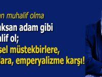 """Salih Tuna: """"Olacaksan adam gibi muhalif ol; küresel müstekbirlere, tiranlara, emperyalizme karşı!"""""""