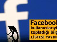 Facebook hangi bilgilerinizi topluyor? Listesi yayınlandı!