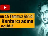 İBDA'nın 15 Temmuz Şehidi Halil Kantarcı adına park açıldı!