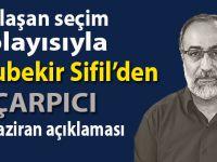 """Ebubekir Sifil'den çarpıcı """"24 Haziran"""" açıklaması; """"Ne yapacağız?"""""""