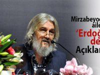 Mirzabeyoğlu'nun ailesinden 'Erdoğan'a destek' açıklaması
