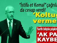 Kılıçdaroğlu; Koltuğu bırakmam, seçimleri Ak Parti kaybetti!
