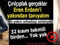 Eren Erdem'in gerçek yüzü; 32 kısım tekmili birden!
