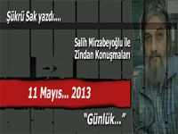 """Şükrü Sak yazdı; (Salih Mirzabeyoğlu ile Zindan konuşmaları): """"Beynimi allak bullak ettin!"""""""