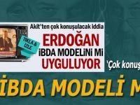Çok konuşulacak iddia: Erdoğan İBDA modelini mi uyguluyor?