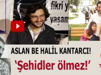 Aslan be Halil Kantarcı!