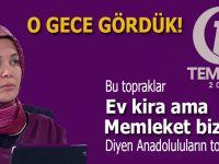 Bu topraklar; 'Ev kira ama memleket bizim' diyen Anadoluluların toprağıdır!